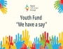"YOUTH FUND ""WE HAVE A SAY"": CALL FOR PROPOSALS"